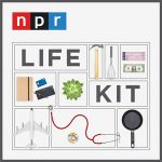 Graphic of NPR's Life Kit podcast