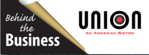 Behind the Businss – Union American Bistro