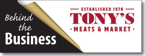Behind the Business Tony's Meats
